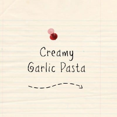 Day 228: Creamy Garlic Pasta
