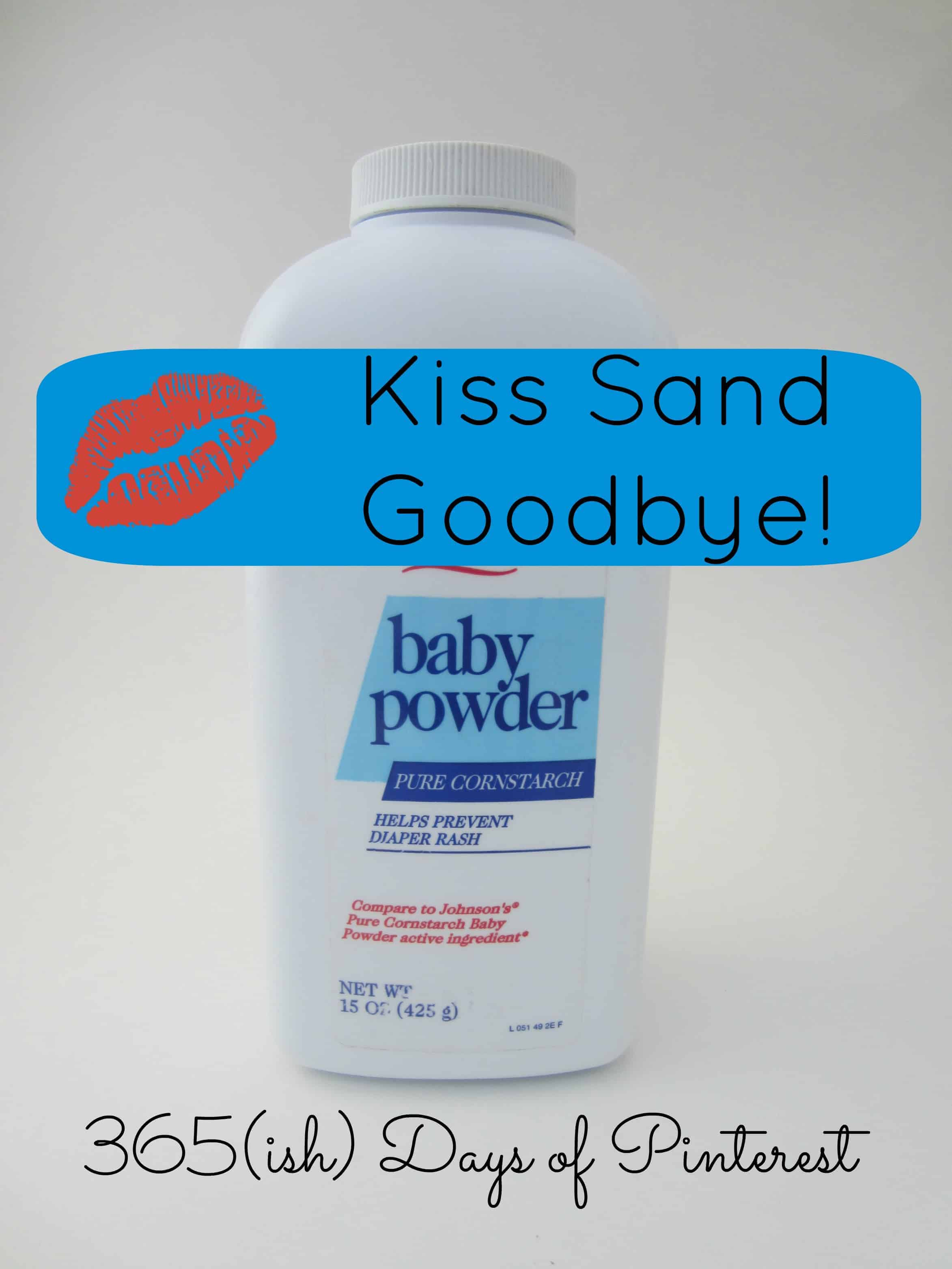 Day 280: Use Baby Powder to Remove Sand