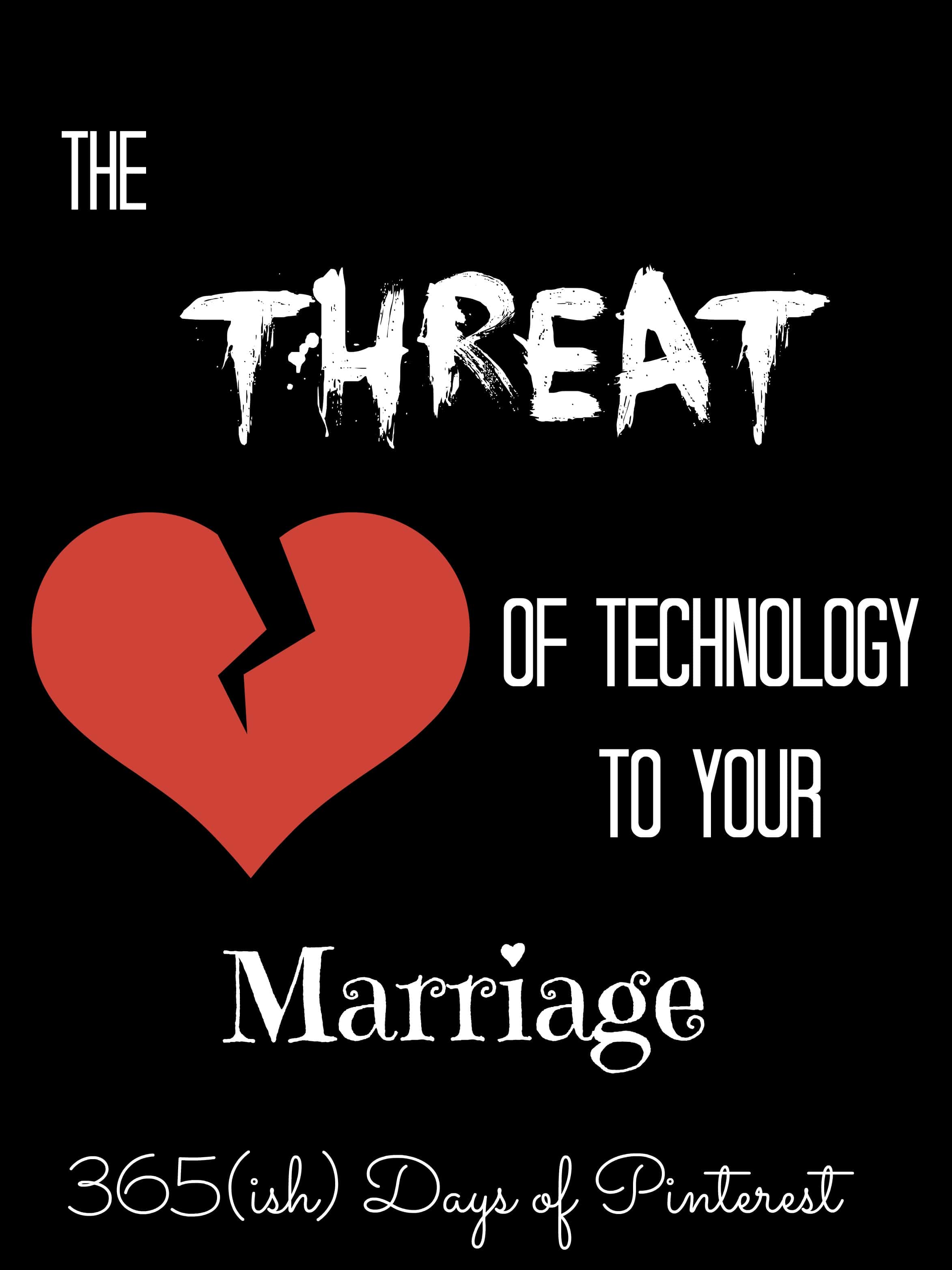 Day 304: The Threat of Technology to your Marriage