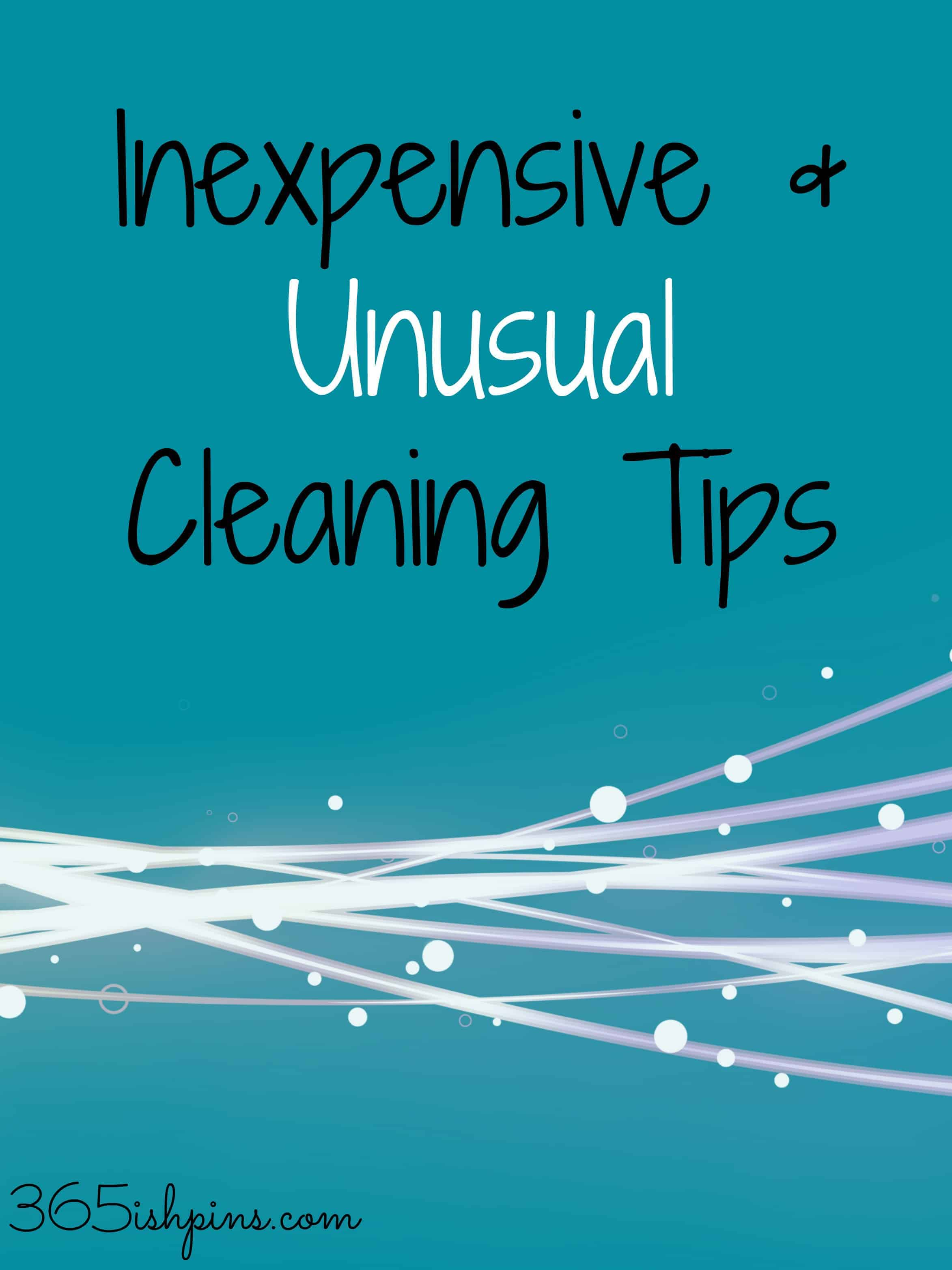 Day 357: Inexpensive and Unusual Cleaning Tips