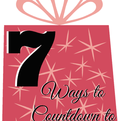 7 Ways to Countdown to Christmas