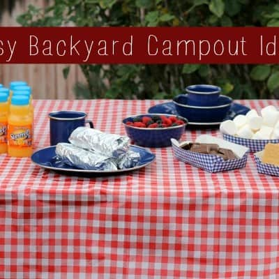 Easy Backyard Campout Ideas