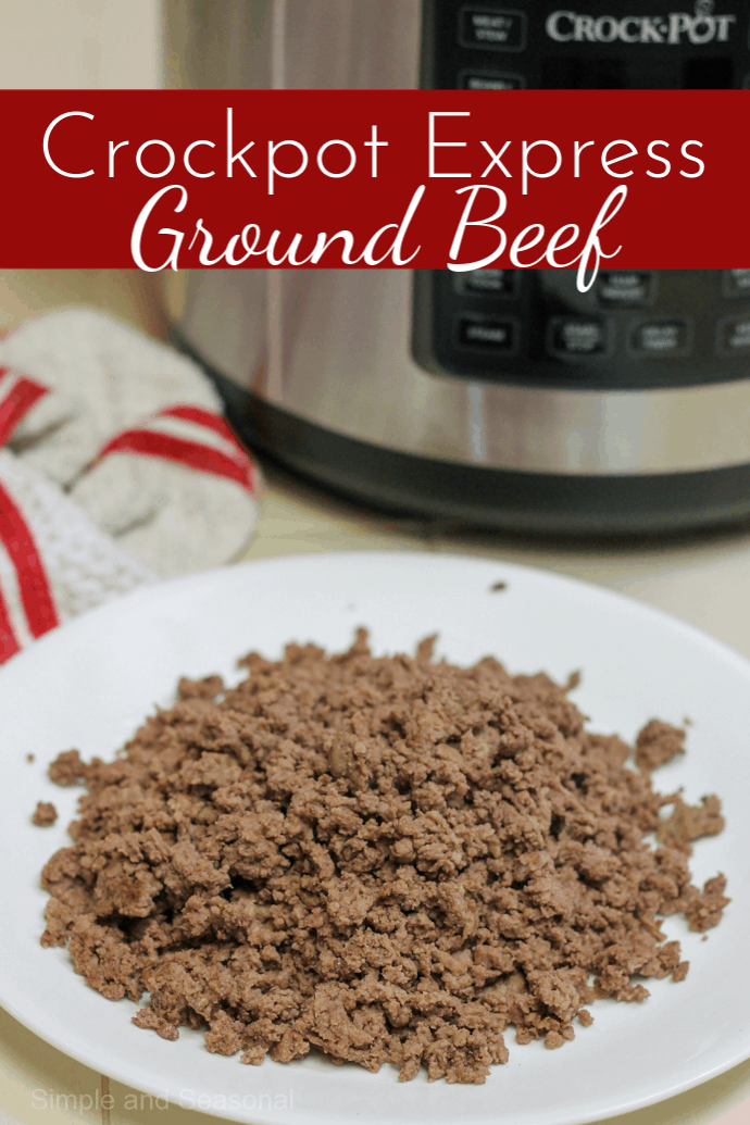 How To Cook Ground Beef In The Crockpot Express Simple And Seasonal